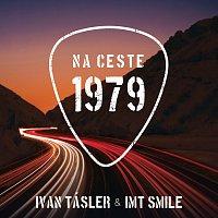 Ivan Tásler, IMT Smile – Na ceste 1979