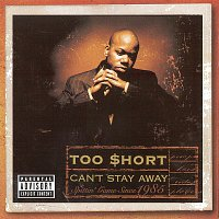 Too $hort – Can't Stay Away
