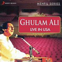 Ghulam Ali – Live in USA - Mehfil Series