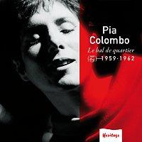 Pia Colombo – Heritage - Le Bal de Quartier - Philips (1959-1962)