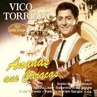 Vico Torriani – Ananas aus Caracas - 50 große Erfolge
