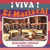 Mariachi Vargas De Tecalitlan – Viva el Mariachi!
