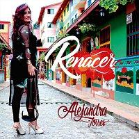 Alejandra Torres – Renacer