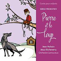 Jésus Etcheverry, Jean Nohain, Orchestre des Concerts Lamoureux – Conte pour enfants - Prokofiev: Pierre et le loup