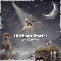 Nicki White, Matt Stewart – 10 Minute Stories for Children
