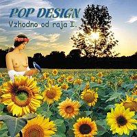 Pop Design – Vzhodno od raja I.