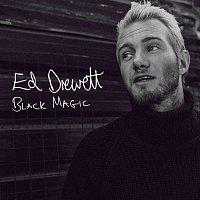 Ed Drewett – Black Magic