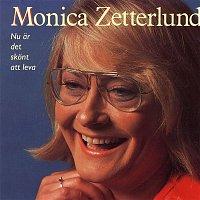 Monica Zetterlund – Nu ar det skont att leva