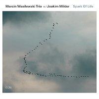 Marcin Wasilewski Trio, Joakim Milder – Spark Of Life