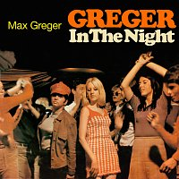 Max Greger – Greger In The Night