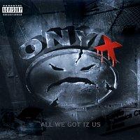 Onyx – All We Got Iz Us