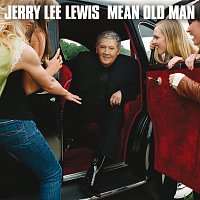 Jerry Lee Lewis – Mean Old Man [Deluxe Edition]