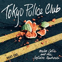 Tokyo Police Club – Melon Collie and the Infinite Radness (Part 1)