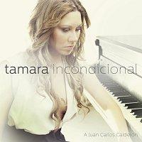 Tamara – Incondicional. A Juan Carlos Calderón