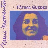 Fatima Guedes – Meus Momentos