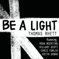 Thomas Rhett, Reba McEntire, Hillary Scott, Chris Tomlin, Keith Urban – Be A Light