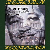 Lester Young – Lester Young in Washington D.C, 1956 Vol. 5 (HD Remastered)