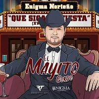 Enigma Norteno, Roberto Tapia – El Mayito Gordo