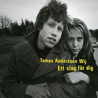 Tomas Andersson Wij – Ett slag for dig