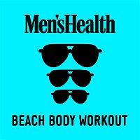 Various  Artists – Men's Health: Beach Body Workout