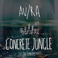 Au, Ra – Concrete Jungle (The Remixes)