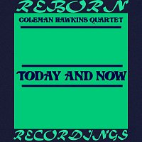 Coleman Hawkins Quartet – Today and Now  (HD Remastered)