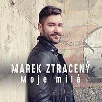 Marek Ztracený – Moje milá