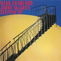 Hank Crawford, Jimmy McGriff – Steppin' Up