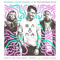 Matoma, Faith Evans, The Notorious B.I.G., Snoop Dogg – Party On The West Coast (feat. Snoop Dogg)
