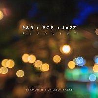 Různí interpreti – R&B Pop Jazz Playlist: 18 Smooth and Chilled Tracks
