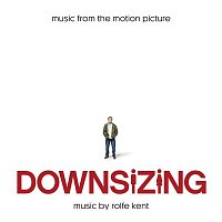 Rolfe Kent – Downsizing (Music from the Motion Picture)
