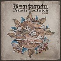 Benjamin Francis Leftwich – Shine [Kygo Remix]