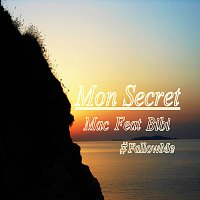 Mac feat. Bibi – Mon Secret #FollowMe - Single FLAC