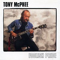 Tony McPhee – Foolish Pride