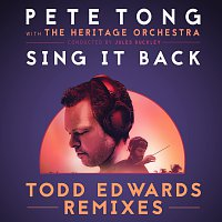 Pete Tong, The Heritage Orchestra, Jules Buckley, Becky Hill – Sing It Back [Todd Edwards Remixes]