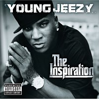 Young Jeezy – The Inspiration
