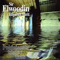 Sir Elwoodin Hiljaiset Varit – Pohjoisesta Tuulee Taas