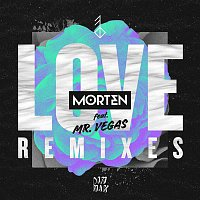 MORTEN, Mr. Vegas – Love (feat. Mr. Vegas) [Remixes]