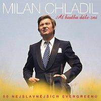Milan Chladil – Ať hudba dále zní 50 nejslavnějších evergreenů