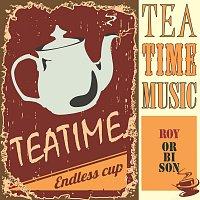 Roy Orbison – Tea Time Music