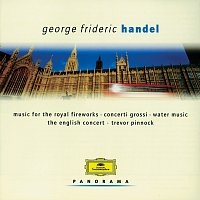The English Concert, Trevor Pinnock – Handel: Water Music; Concerti grossi
