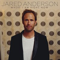 Jared Anderson – Where I Am Right Now