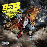 B.o.B – B.o.B Presents: The Adventures of Bobby Ray