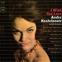 Andre Kostelanetz & His Orchestra – I Wish You Love
