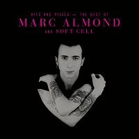 Marc Almond – Hits And Pieces – The Best Of Marc Almond & Soft Cell