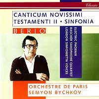 Semyon Bychkov, Electric Phoenix, London Sinfonietta Voices, Orchestre de Paris – Berio: Sinfonia; Canticum Novissimi Testamenti II