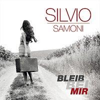 Silvio Samoni – Bleib bei mir