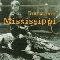 Rolf Wikstrom – Mississippi
