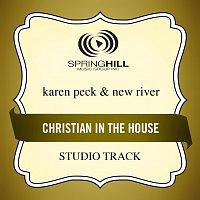 Karen Peck & New River – Christian In The House