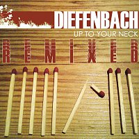 Diefenbach – Up To Your Neck [Remix EP]